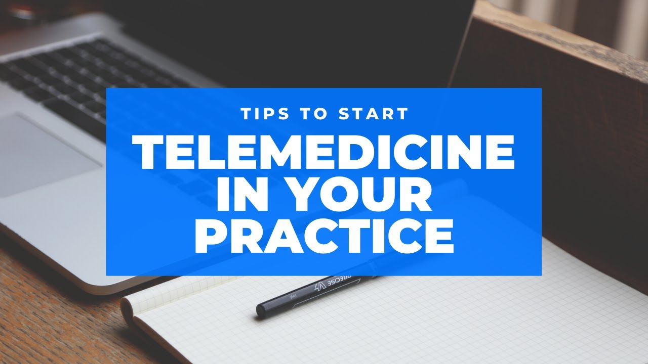 Tips to Start Using Telemedicine in Your Clinic