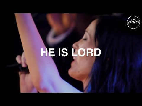 He Is Lord - Hillsong Worship