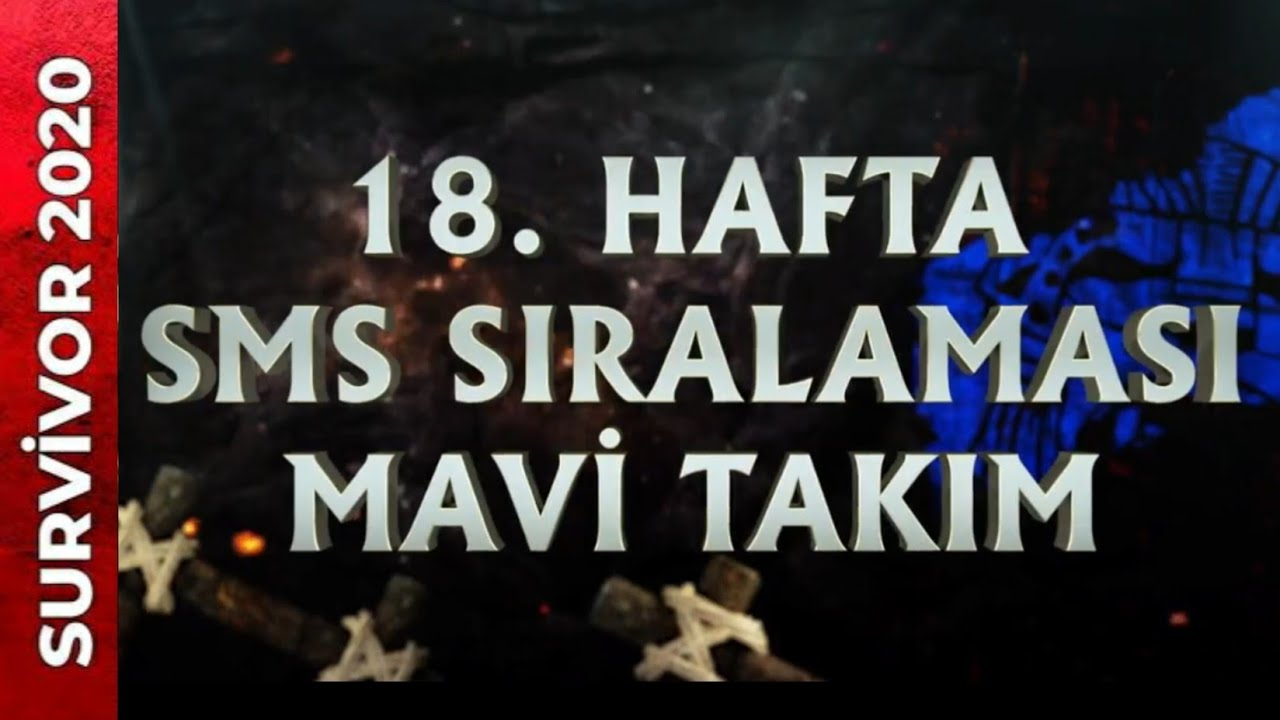 18 HAFTA SMS SIRALAMASI Survivor 2020 YouTube
