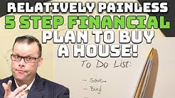 5 Step Financial Plan to Buy a House!
