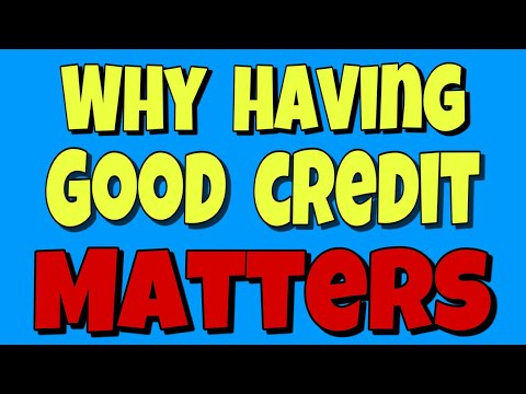Why Having Good Credit Matters