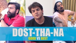 DOST THA NA | Ft. Ashish Chanchlani | What The Fukrey | WTF