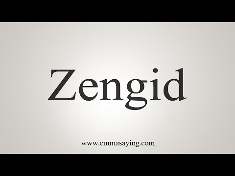 How To Pronounce Zengid