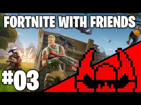 Fortnite With Friends #03 - Epic Fail Montage 1