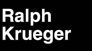 How to Pronounce Ralph Krueger Edmonton Oilers NHL Hockey Coach Ejected Angry Interview Hired