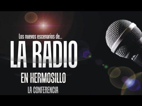 Los nuevos escenarios de la Radio en Hermosillo con Jesús Torres