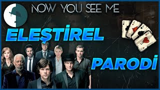 Now You See Me - Eleştirel Parodi