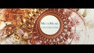 MetaMusic Conversations ~ Sound and Music as Tools for Healing