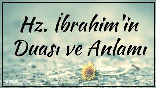 Hz. İbrahim Duası ve Anlamı   Kayıp Dualar
