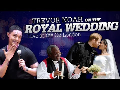 'Prince Harry & Meghan Markle's Royal Wedding' Live at the O2 London - TREVOR NOAH