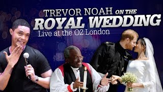 "Download ""Prince Harry & Meghan Markle's Royal Wedding"" Live at the O2 London - TREVOR NOAH Mp3 and Videos"