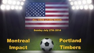 Montreal Impact vs Portland Timbers Major League Soccer 2014