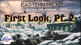 02 1st Look Battle of Korsun Pt 2
