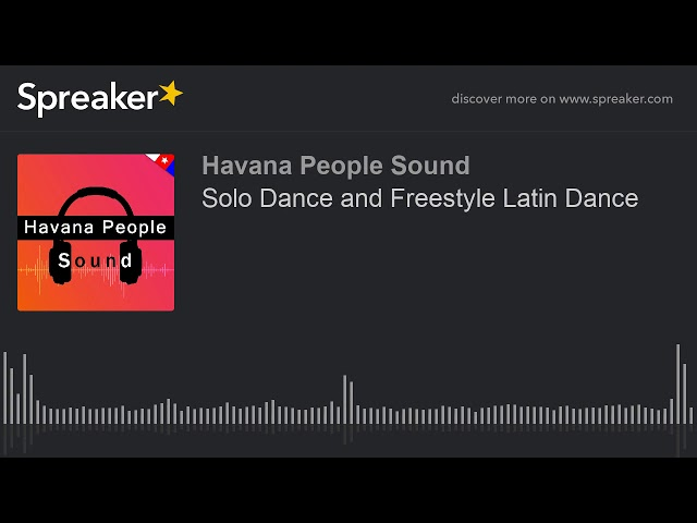 Solo Dance and Freestyle Latin Dance (made with Spreaker)