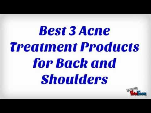 Best 3 Acne Treatment Products for Back, Chest, Shoulders, and Arms