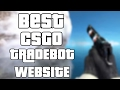 BEST CSGO TRADEBOT WEBSITE!!!!!