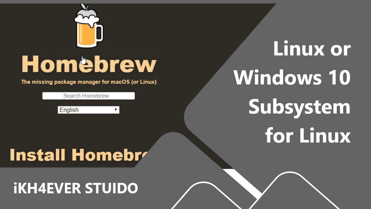 homebrew install: Homebrew install on windows OS (2019)