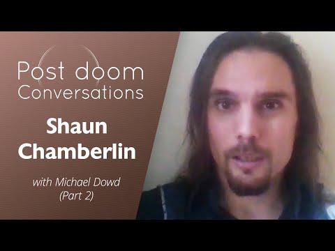 Shaun Chamberlin (2 of 2): Post-doom with Michael Dowd