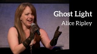 Alice Ripley - GHOST LIGHT (Kerrigan-Lowdermilk)