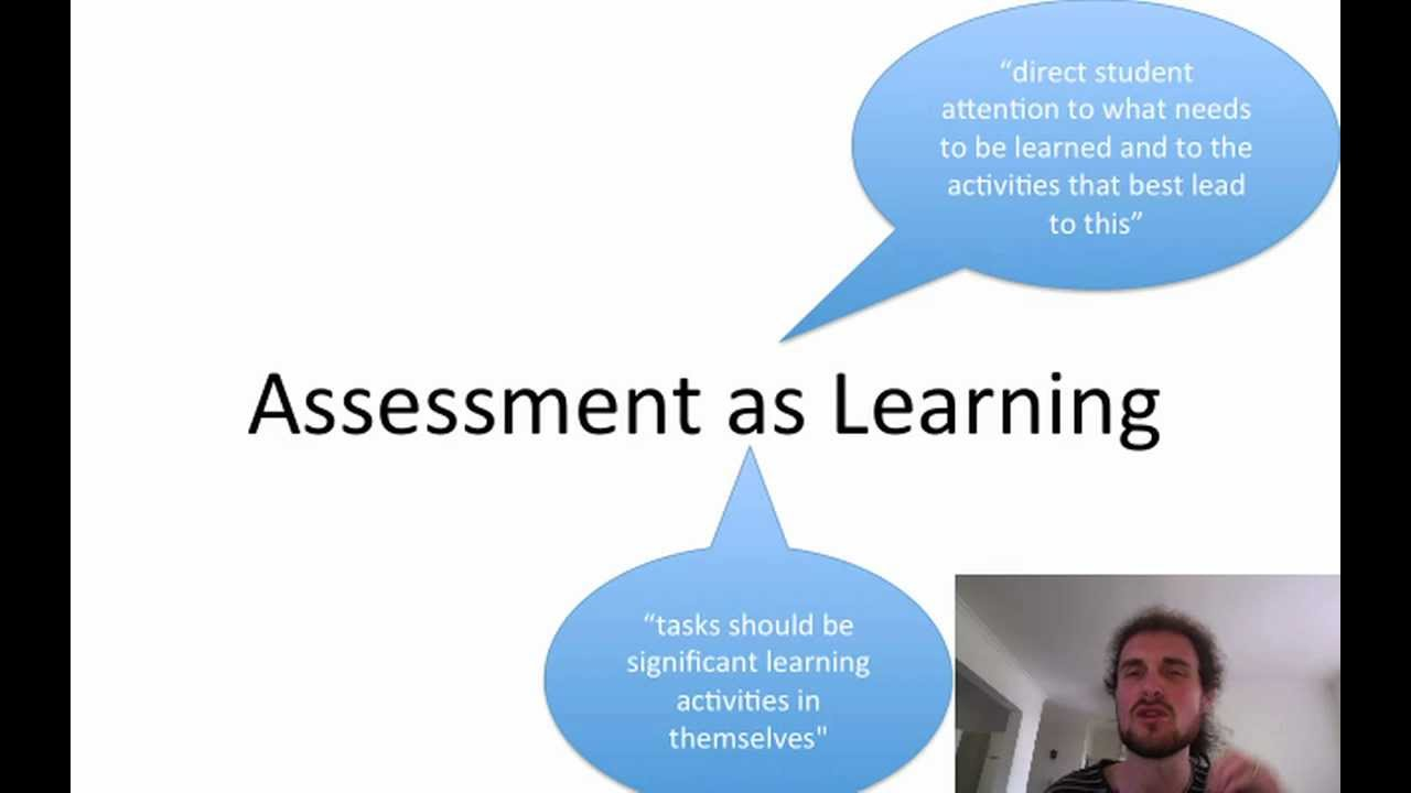 Assessment As Learning Youtube Utilized by teachers in order to gain an understanding of their students' knowledge and skills in order to guide instruction. assessment as learning