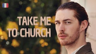 "Traduction française ""Take me to church"" (Emmène-moi à l"