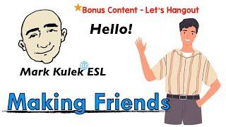 Making Friends - say Hello  (English speaking practice) | Mark Kulek - ESL