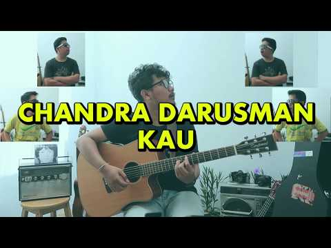 KAU - CHANDRA DARUSMAN (COVER By JALU TP)