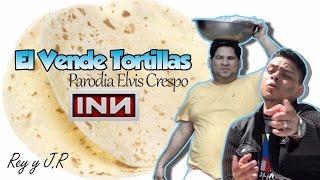 Elvis Crespo - Tatuaje  ( Parodia El Vende Tortillas ) Inn
