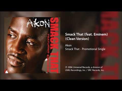 Akon - Smack That (feat. Eminem) (Clean Version)