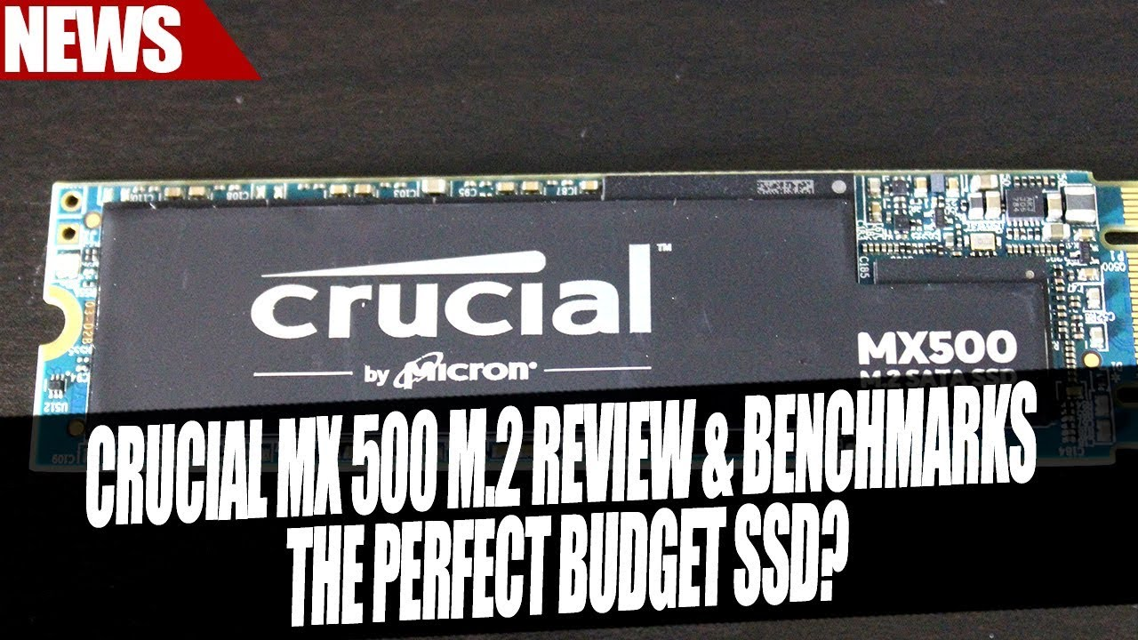 Crucial MX500 SSD M 2 Benchmarks & Review | The Perfect Budget M 2 SSD?