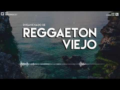 ENGANCHADO DE REGGAETON VIEJO// TOMI DJ