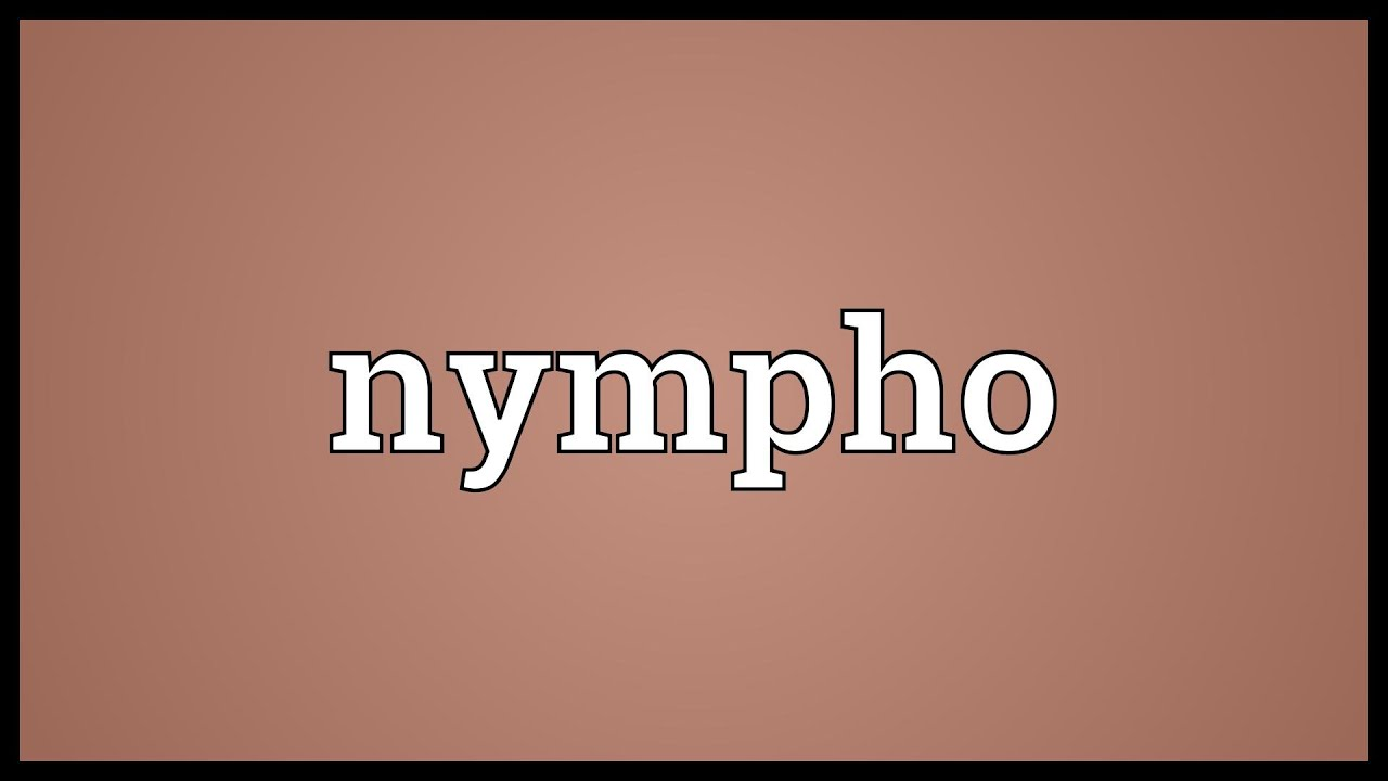 what is nympho
