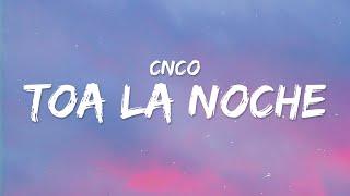 CNCO - Toa La Noche (Letra / Lyrics)