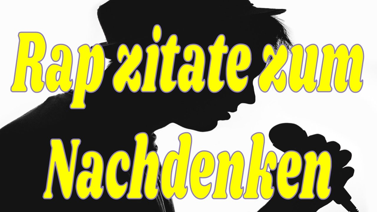 rap zitate zum nachdenken youtube. Black Bedroom Furniture Sets. Home Design Ideas