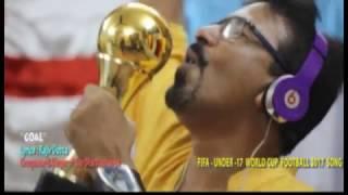 UN OFFICIAL SONG FOR FIFA U 17 WORLD CUP FOOTBALL 2017 GOAL DE BY PILOO BHATTACHARYA