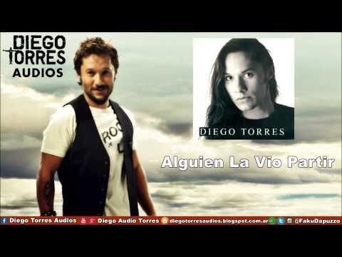 Diego Torres - Alguien La Vio Partir (Audio)   Diego Torres Audios