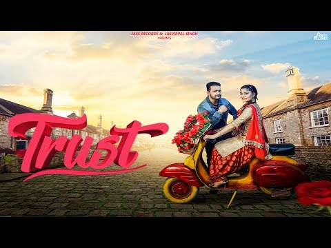 Trust | ( Full HD) | Deep Jagraon | New Punjabi Songs 2019 | Latest Punjabi Songs 2019