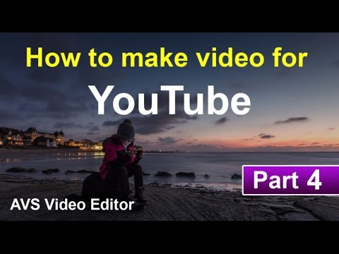 How to make video for youtube using AVS video editor Part ...