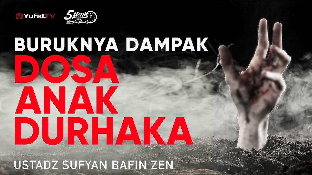 Dosa Durhaka Kepada Orang Tua Ustadz Sufyan Bafin Zen 5 Menit Yang Menginspirasi Youtube