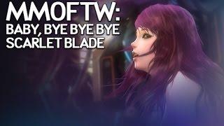 MMOFTW - Bye Bye Scarlet Blade