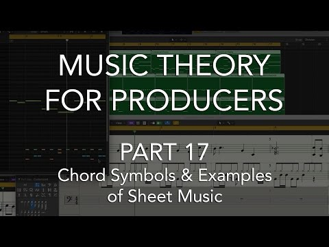 Music Theory for Producers #17 - Chord Symbols & Examples of Sheet Music