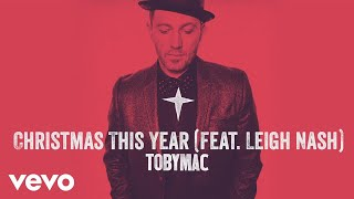 TobyMac - Christmas This Year (Audio) ft. Leigh Nash