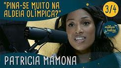 "Maluco Beleza - ""Pina-se muito na Aldeia Olímpica?"" - Patricia Mamona (pt 3)"