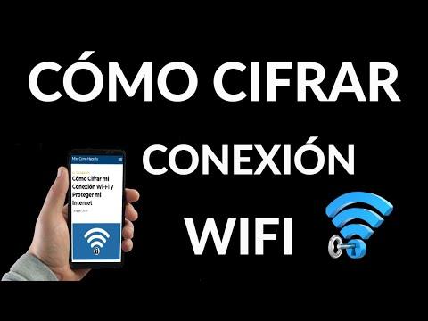 Cómo Cifrar tu Conexión Wi Fi y Proteger tu Internet