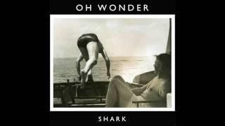 Oh Wonder - Shark (Official Audio)
