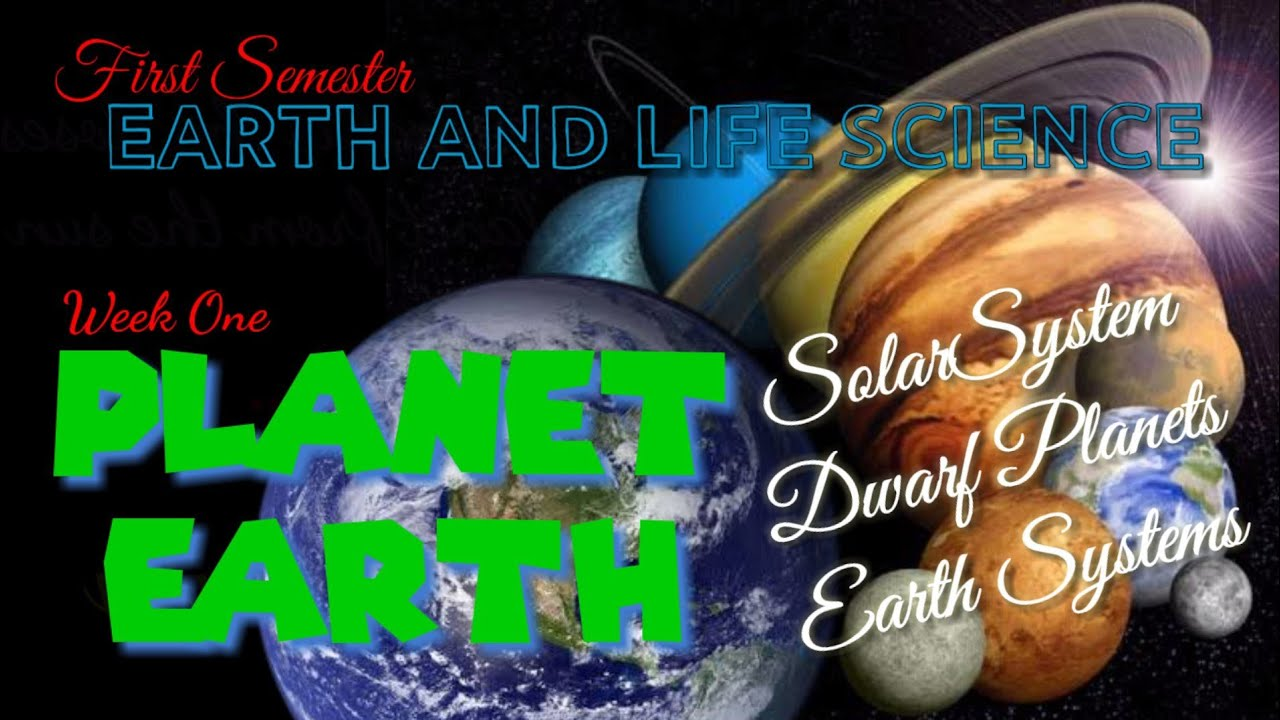 THE PLANET EARTH / EARTH AND LIFE SCIENCE / SCIENCE 11 - MELC 1 & 2