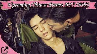 Video Top 10 Upcoming Chinese Drams 2017 (#02) download MP3, 3GP, MP4, WEBM, AVI, FLV Juni 2018
