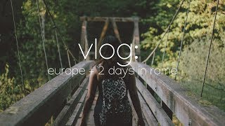 VLOG: traveling to europe + 2 days in rome