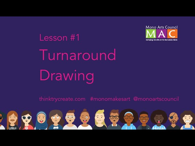 Mono Makes Art Lesson#1: Turnaround Drawing