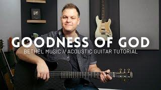 Goodness of God - Bethel Music - Tutorial (acoustic guitar)